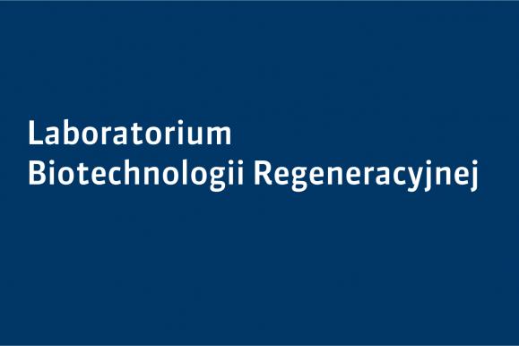 Laboratorium Biotechnologii Regeneracyjnej