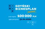 Na zdjęciu grafika z napisem Gdyński Biznesplan, kwotą puli nagród 100 000 PLN oraz datą 31 stycznia 2021 - termin zgłoszeń. Litery białe, żółte i granatowe, tło niebieskie
