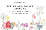 """Grafika z napisem """"Let's share our spring and easter customs. Interactive webinar 02.04.2021, 12:00"""". Ilustracja - kwiaty, pisanki i zajączek - w stonowanych kolorach"""