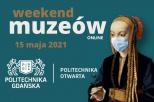 grafika informująca o  wydarzeniu Weekend Muzeów na Politechnice Gdańskiej