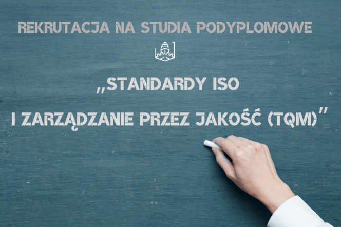 """""""Standardy ISO i zarządzanie przez jakość (TQM)"""". Trwa rekrutacja na studia podyplomowe"""